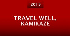 Travel Well, Kamikaze (2015) stream
