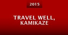 Travel Well, Kamikaze (2015)