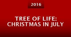 Tree of Life: Christmas in July (2015) stream