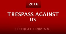 Película Trespass Against Us