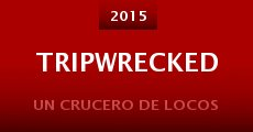 Tripwrecked (2015)
