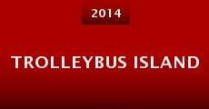 Trolleybus Island (2014) stream