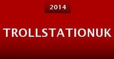 TrollStationUK (2014) stream