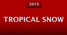 Tropical Snow (2015)