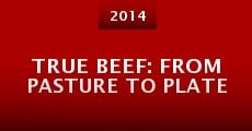 Película True Beef: From Pasture to Plate