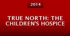 Película True North: The Children's Hospice