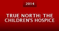 True North: The Children's Hospice (2014) stream