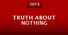 Truth About Nothing (2015) stream