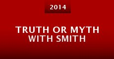 Película Truth or Myth with Smith