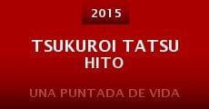 Tsukuroi tatsu hito (2015)