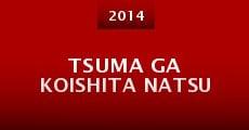 Tsuma ga koishita natsu (2014) stream