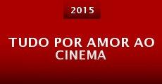 Película Tudo Por Amor ao Cinema