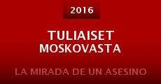 Película Tuliaiset Moskovasta
