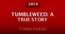 Tumbleweed: A True Story (2014) stream