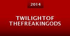 Película Twilightofthefreakingods