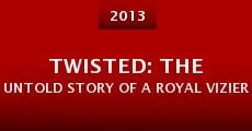 Película Twisted: The Untold Story of a Royal Vizier