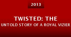Twisted: The Untold Story of a Royal Vizier (2013)