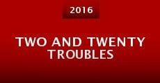 Película Two And Twenty Troubles