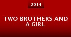 Película Two Brothers and A Girl