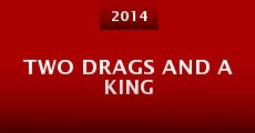 Two Drags and a King (2014)