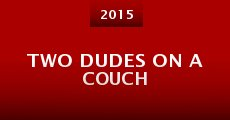 Two Dudes on a Couch (2015) stream