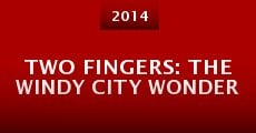 Película Two Fingers: The Windy City Wonder