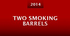 Película Two Smoking Barrels