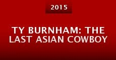 Película Ty Burnham: The Last Asian Cowboy