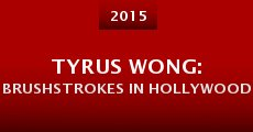 Tyrus Wong: Brushstrokes in Hollywood (2015) stream