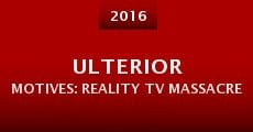 Ulterior Motives: Reality TV Massacre