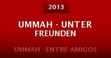 UMMAH - Unter Freunden (2013) stream