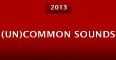 (Un)Common Sounds (2013)