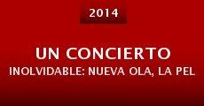Película Un concierto inolvidable: Nueva Ola, la película