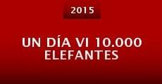 Un día vi 10.000 elefantes (2014)