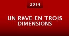 Película Un rêve en trois dimensions