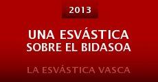 Una esvástica sobre el Bidasoa (2013) stream