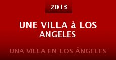 Une villa à Los Angeles (2013)