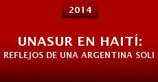 UNASUR en Haití: reflejos de una Argentina solidaria (2014) stream