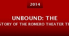 Película Unbound: The Story of the Romero Theater Troupe