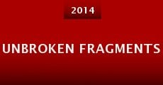 Unbroken Fragments (2014) stream