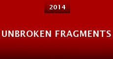 Unbroken Fragments (2014)