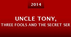 Uncle Tony, Three Fools and the Secret Service (2014) stream