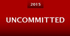 Uncommitted (2015) stream