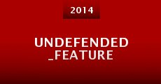Undefended_Feature (2014) stream
