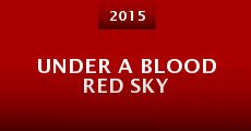 Under a Blood Red Sky (2015)