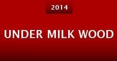 Under Milk Wood (2014) stream