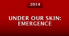 Película Under Our Skin: Emergence