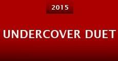 Undercover Duet (2015) stream