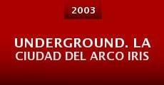 Película Underground. La ciudad del Arco Iris