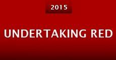 Undertaking Red (2015) stream